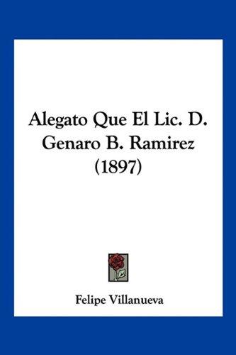 9781160778992: Alegato Que El LIC. D. Genaro B. Ramirez (1897)
