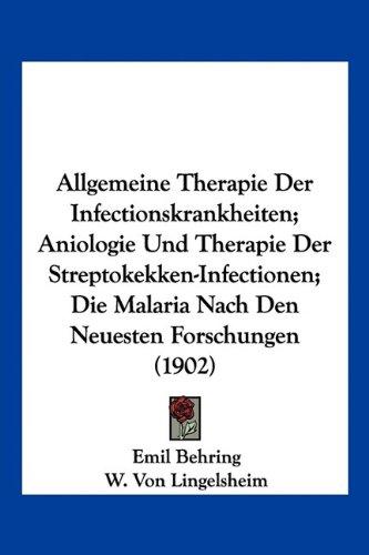 9781160779753: Allgemeine Therapie Der Infectionskrankheiten; Aniologie Und Therapie Der Streptokekken-Infectionen; Die Malaria Nach Den Neuesten Forschungen (1902)