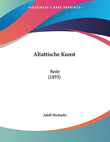 9781160781077: Altattische Kunst: Rede (1893) (German Edition)