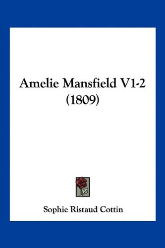 9781160782586: Amelie Mansfield V1-2 (1809) (French Edition)