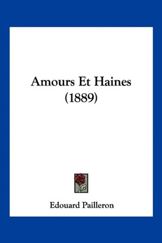 9781160783682: Amours Et Haines (1889) (French Edition)