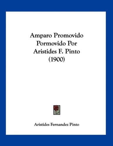 9781160783804: Amparo Promovido Pormovido Por Aristides F. Pinto (1900)