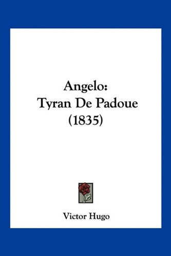 9781160786591: Angelo: Tyran de Padoue (1835) (French Edition)