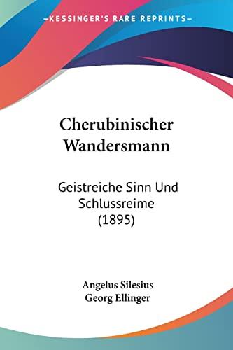 9781160786614: Cherubinischer Wandersmann: Geistreiche Sinn Und Schlussreime (1895) (German Edition)