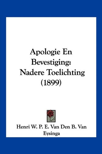 9781160791595: Apologie En Bevestiging: Nadere Toelichting (1899) (Chinese Edition)