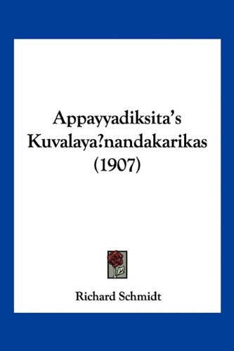 9781160791823: Appayyadiksita's Kuvalaya nandakarikas (1907) (German Edition)