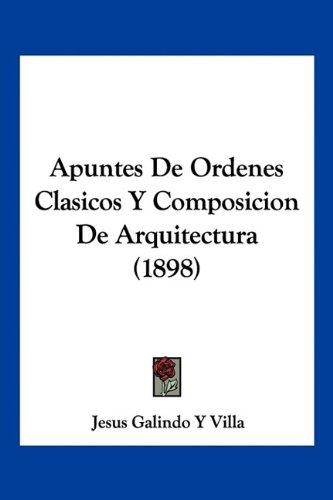 9781160792646: Apuntes de Ordenes Clasicos y Composicion de Arquitectura (1898)