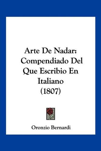 9781160796309: Arte de Nadar: Compendiado del Que Escribio En Italiano (1807)