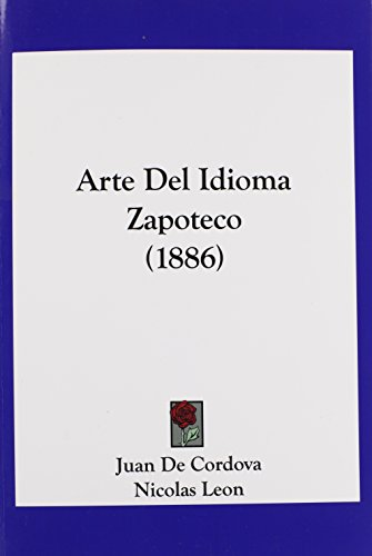 9781160796347: Arte Del Idioma Zapoteco (1886) (Spanish Edition)