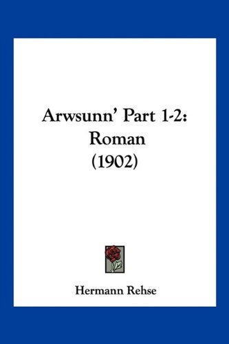 9781160796842: Arwsunn' Part 1-2: Roman (1902) (German Edition)