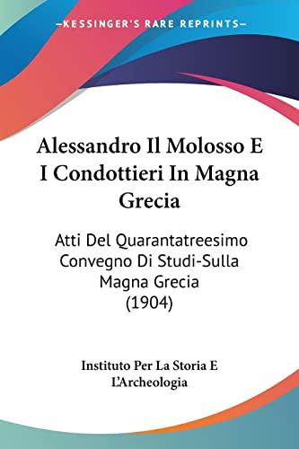 Alessandro Il Molosso E I Condottieri In