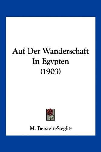 9781160799867: Auf Der Wanderschaft In Egypten (1903) (German Edition)