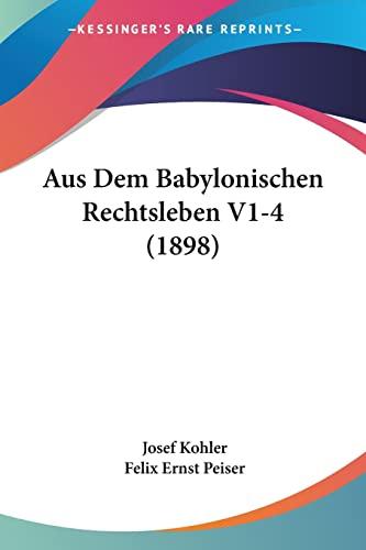 9781160801065: Aus Dem Babylonischen Rechtsleben V1-4 (1898) (German Edition)