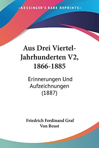 9781160801720: Aus Drei Viertel-Jahrhunderten V2, 1866-1885: Erinnerungen Und Aufzeichnungen (1887)