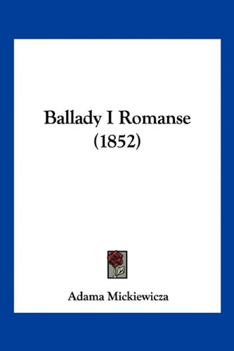 9781160804950: Ballady I Romanse (1852) (English and Polish Edition)