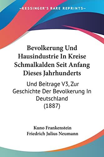 9781160808422: Bevolkerung Und Hausindustrie in Kreise Schmalkalden Seit Anfang Dieses Jahrhunderts: Und Beitrage V3, Zur Geschichte Der Bevolkerung in Deutschland (1887)