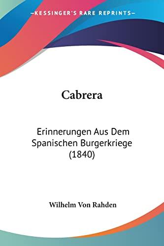 9781160816281: Cabrera: Erinnerungen Aus Dem Spanischen Burgerkriege (1840) (German Edition)