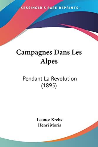 9781160817936: Campagnes Dans Les Alpes: Pendant La Revolution (1895) (French Edition)