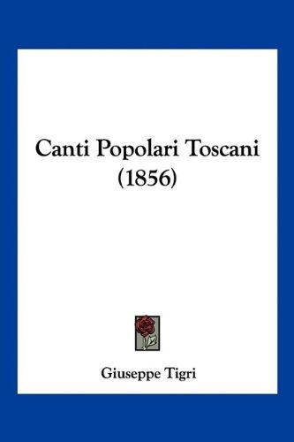 9781160818698: Canti Popolari Toscani (1856)