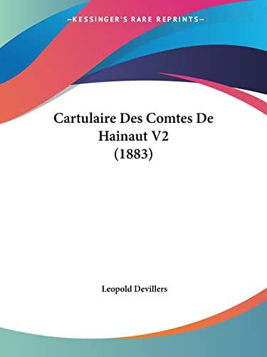 9781160821339: Cartulaire Des Comtes De Hainaut V2 (1883) (French Edition)