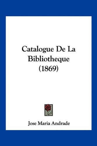 9781160822978: Catalogue De La Bibliotheque (1869) (French Edition)