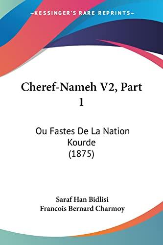 9781160827171: Cheref-Nameh V2, Part 1: Ou Fastes De La Nation Kourde (1875) (French Edition)