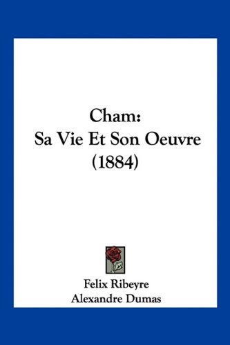 9781160827249: Cham: Sa Vie Et Son Oeuvre (1884)