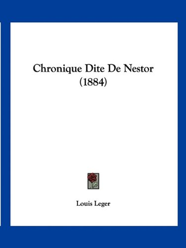 9781160829885: Chronique Dite De Nestor (1884) (French Edition)