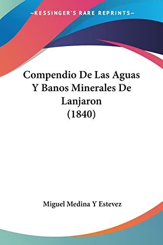 9781160834896: Compendio de Las Aguas y Banos Minerales de Lanjaron (1840)