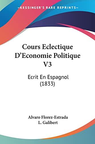 9781160842273: Cours Eclectique D'Economie Politique V3: Ecrit En Espagnol (1833) (French Edition)