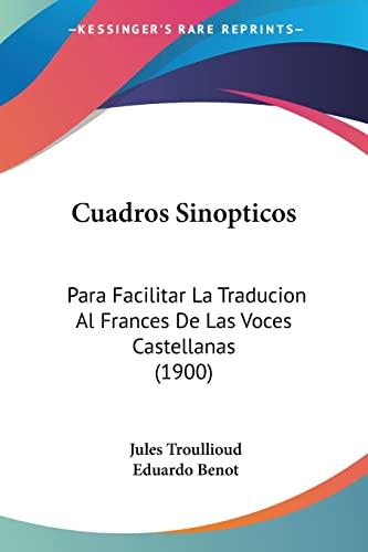 9781160845823: Cuadros Sinopticos: Para Facilitar La Traducion Al Frances De Las Voces Castellanas (1900) (Spanish Edition)