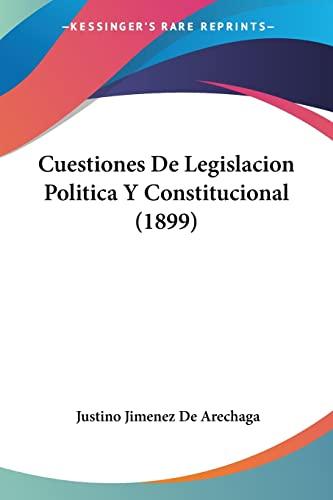9781160846356: Cuestiones de Legislacion Politica y Constitucional (1899)