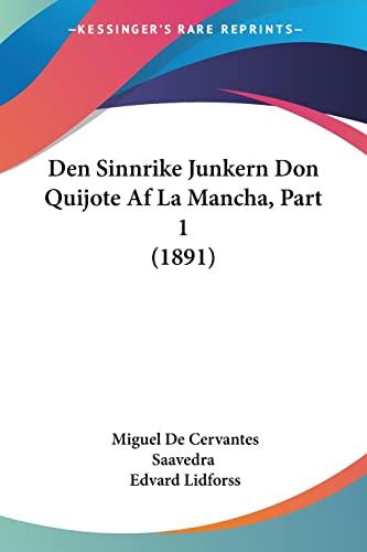9781160860550: Den Sinnrike Junkern Don Quijote Af La Mancha, Part 1 (1891) (Spanish Edition)