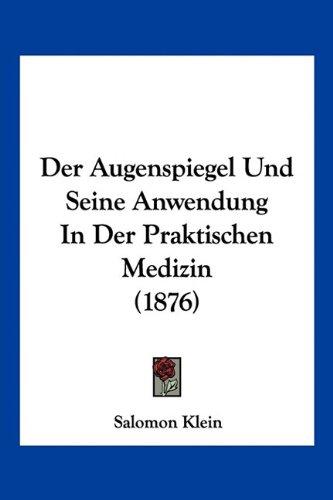 9781160861632: Der Augenspiegel Und Seine Anwendung In Der Praktischen Medizin (1876) (German Edition)
