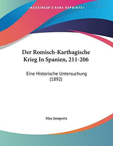 9781160863940: Der Romisch-Karthagische Krieg in Spanien, 211-206: Eine Historische Untersuchung (1892)