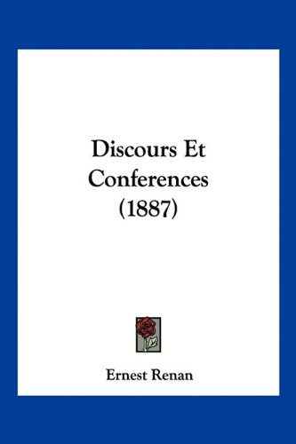 Discours Et Conferences (1887) (French Edition) (9781160874908) by Ernest Renan