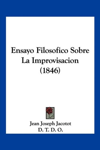 9781160877596: Ensayo Filosofico Sobre La Improvisacion (1846) (Spanish Edition)