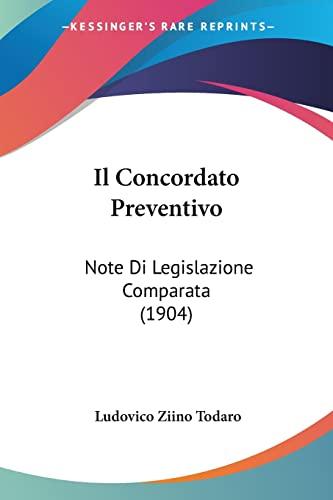 9781160878340: Il Concordato Preventivo: Note Di Legislazione Comparata (1904)