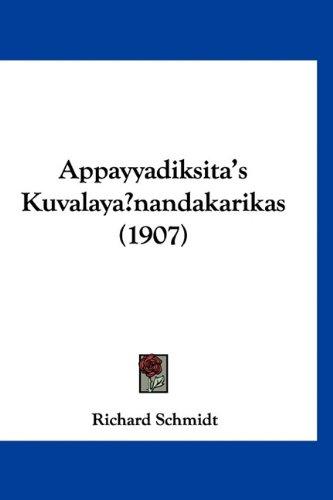 9781160900881: Appayyadiksita's Kuvalaya nandakarikas (1907) (German Edition)