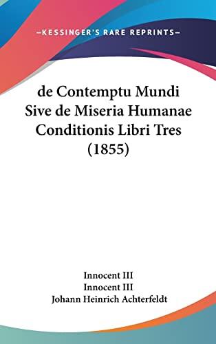 9781160909563: de Contemptu Mundi Sive de Miseria Humanae Conditionis Libri Tres (1855)