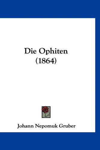9781160910590: Die Ophiten (1864)