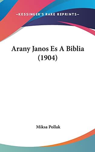 9781160912839: Arany Janos Es a Biblia (1904)