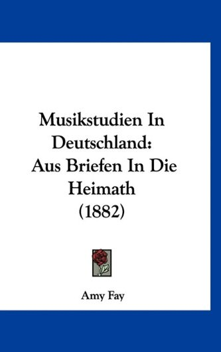 9781160917087: Musikstudien In Deutschland: Aus Briefen In Die Heimath (1882) (German Edition)