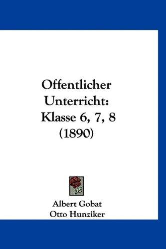 9781160919968: Offentlicher Unterricht: Klasse 6, 7, 8 (1890)