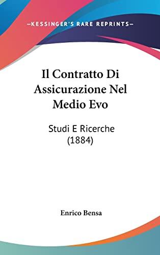 Il Contratto Di Assicurazione Nel Medio Evo: Enrico Bensa