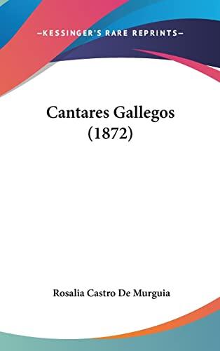 9781160925297: Cantares Gallegos (1872) (Spanish Edition)