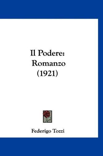Il Podere: Romanzo (1921) (Italian Edition) (1160925496) by Tozzi, Federigo