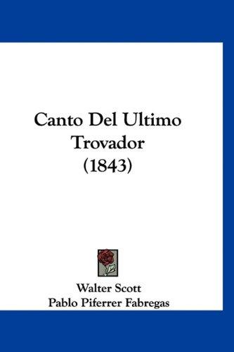 9781160927116: Canto del Ultimo Trovador (1843) (Spanish Edition)