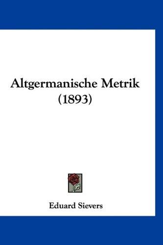9781160929080: Altgermanische Metrik (1893) (German Edition)