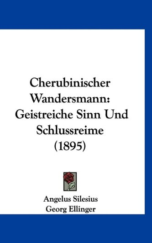 9781160929103: Cherubinischer Wandersmann: Geistreiche Sinn Und Schlussreime (1895) (German Edition)